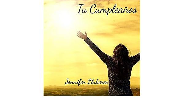Tu CumpleaÑos by Jennifer Lluberes on Amazon Music - Amazon.com
