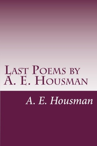 an analysis of the poetry of a e housman By gary sloan gary sloan though his poetry comprises but four slender volumes--a shropshire lad (asl), last poems (lp), more poems (mp), and additiona.