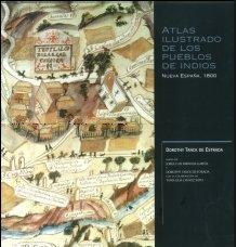 Atlas ilustrado de los pueblos de indios. nueva España, 1800: Amazon.es: Tanck De Estrada, Dorothy: Libros