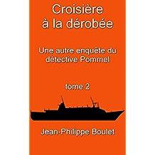 Croisière à la dérobée: Une autre enquête du détective Pommel (Jean-Étienne Pommel t. 2) (French Edition)