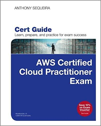 AWS Certified Cloud Practitioner (CLF-C01) Cert Guide (Certification