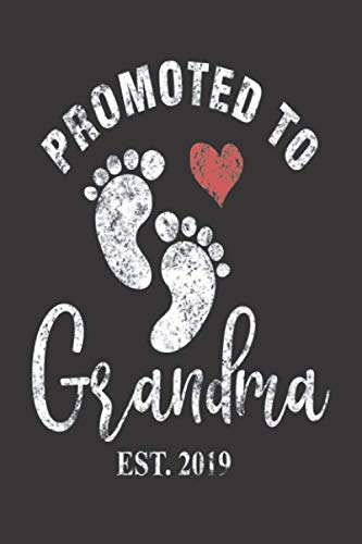 Promoted To Grandma Est. 2019: Distressed Notebook For New Grandmas, Pregnancy Announcement, Grandmother Keepsake Journal for Soon To Be Grandmas