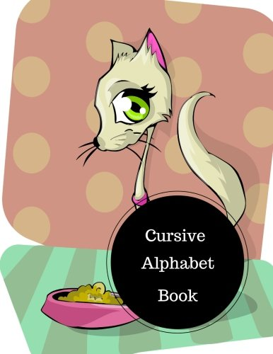 Cursive Alphabet Book: Cursive Writing Sheets. Large 8.5 in by 11 in Notebook Journal . A B C in Uppercase &  Lower Case. Dotted, With Arrows And Plain PDF
