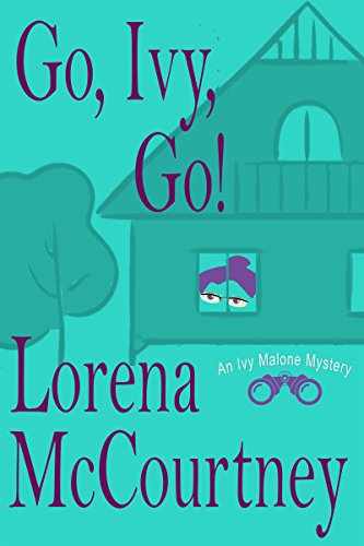 Go, Ivy, Go!: Ivy Malone Mysteries, Book 5 (An Ivy Malone Mystery)