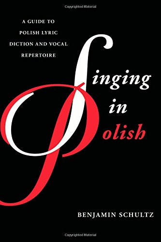 Guide to Polish Lyric Diction and Vocal Repertoire (Guides to Lyric Diction) ()
