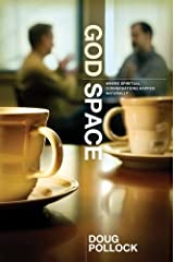 God Space: Where Spiritual Conversations Happen Naturally Kindle Edition
