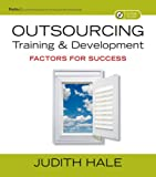 Outsourcing Training and Development: Factors forSuccess