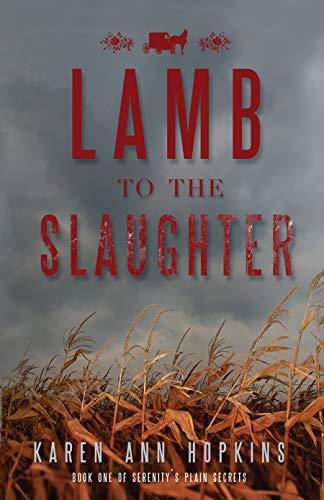 Lamb to the Slaughter (Serenity's Plain Secrets Book 1) by [Hopkins, Karen Ann]