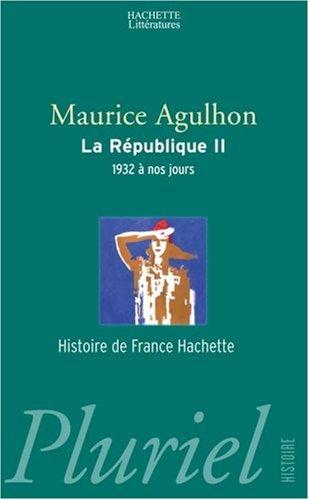 La R?publique, tome 2 : 1932 ? nos jours - Maurice Agulhon