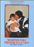 Secretos para Triunfar en la Vida (Secrets for a Successful Life), P. Eliecer Salesman, 9978060014