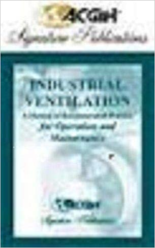 Industrial Ventilation A Manual Of Recommended Practice For Operation And Maintenance Acgih 9781882417667 Amazon Com Books