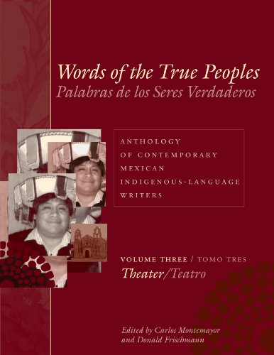 3: Words of the True Peoples/Palabras de los Seres Verdaderos: Anthology of Contemporary Mexican Indigenous-Language Writers/Antología de Escritores ... (Hardcover)) (English and Spanish Edition) by University of Texas Press