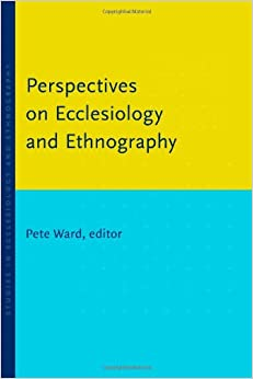 Perspectives on ecclesiology and ethnography essay