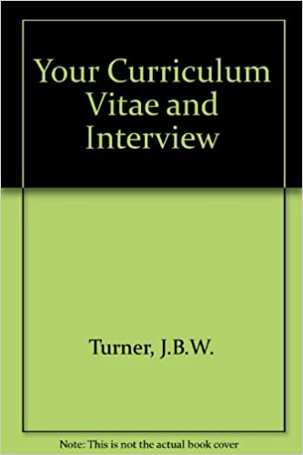 Your Curriculum Vitae And Interview Amazon De J B W Turner
