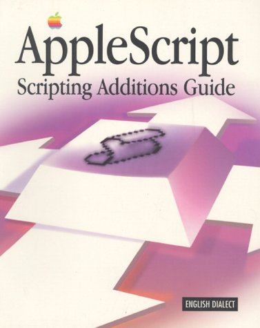 Applescript Scripting Additions Guide (ATL) by Brand: Addison Wesley Publishing Company