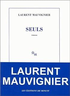 Seuls, Mauvignier, Laurent