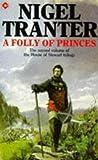 A Folly of Princes, Nigel Tranter, 0340234717