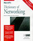 Novell's Dictionary of Networking, Kevin Shafer and Kristin B. Marks, 0764545280