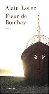 Fleur de Bombay : roman, Lorne, Alain