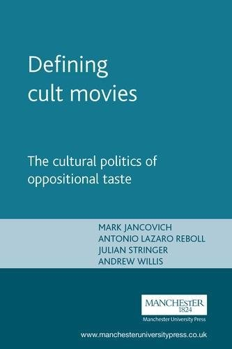 Defining cult movies: The cultural politics of oppositional taste (Inside Popular Film MUP)