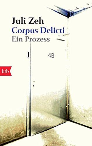 Corpus Delicti: Ein Prozess Taschenbuch – 9. August 2010 Juli Zeh btb Verlag 3442740665 Fiction / General