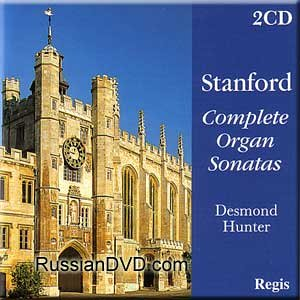 - Stanford - Complete Organ Sonatas / Six Short Preludes and Postludes, set 2 Op. 105 (2 CD Set)