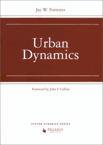 Urban Dynamics Jay W. Forrester
