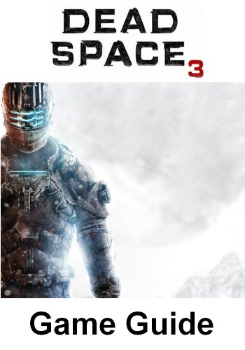 dead space 3 game guide - 3
