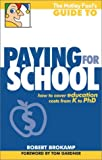 The Motley Fool's Guide to Paying for School: How to Cover Education Costs from K to Ph.D.