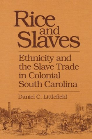 Rice and Slaves: Ethnicity and the Slave Trade in Colonial South Carolina (Blacks in the New World)