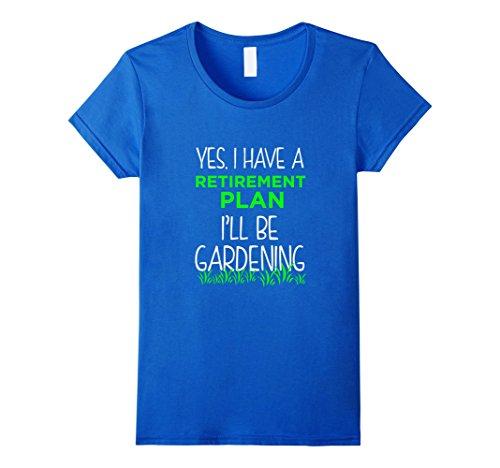 Women's FUNNY RETIREMENT PLAN T-SHIRT Gardening Vacation Gift Large Royal Blue