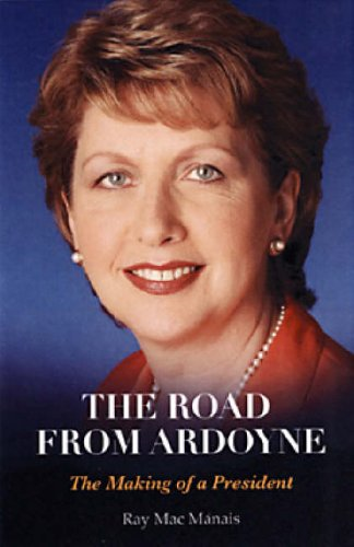 The Road from Ardoyne: The Making of a President