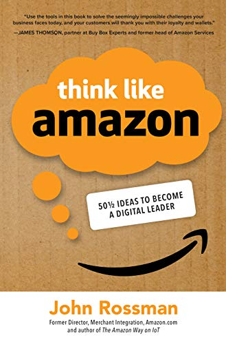 Think Like Amazon: 50 1/2 Ideas to Become a Digital Leader (Best Network Design For Small Business)