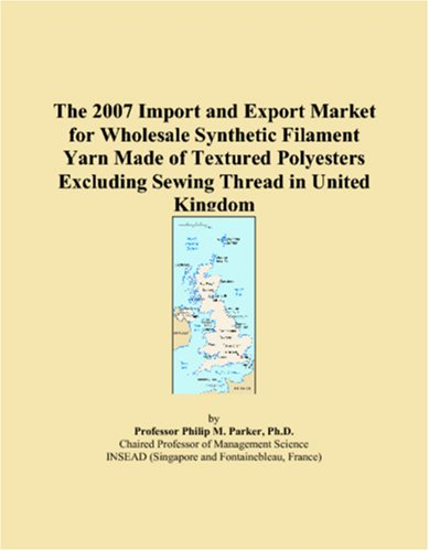 The 2007 Import and Export Market for Wholesale Synthetic Filament Yarn Made of Textured Polyesters Excluding Sewing Thread in United Kingdom ()