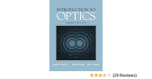 amazon com introduction to optics 3rd edition 9780131499331 rh amazon com introduction to optics pedrotti solutions manual pdf introduction to optics pedrotti solutions manual pdf