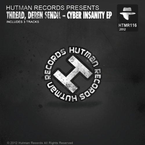 Cyber Insanity Original Mix By Deren Sendil Thread On Amazon Music