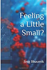 Feeling a Little Small?: The power and responsibility of human race, the only intelligent life form discovered till now. Paperback