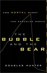 The Bubble and the Bear : How Nortel Burst the Canadian Dream