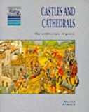 Castles and Cathedrals: The Architecture of Power, 1066–1550: The Architecture of Power, 1066-1500 (Cambridge History Programme Key Stage 3)