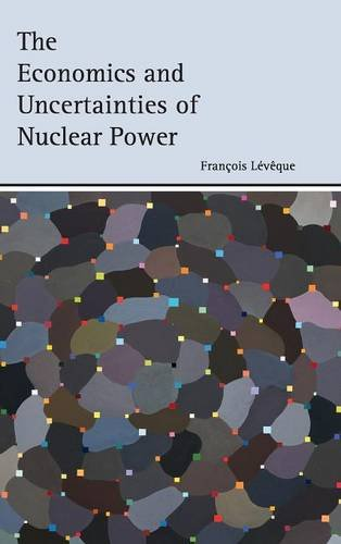 The Economics and Uncertainties of Nuclear Power PDF