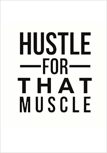 hustle for that muscle fitness journal personal training weight