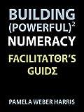 Building Powerful Numeracy, Pamela Harris, 098536260X
