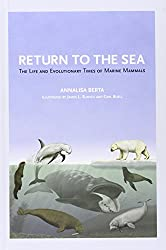 Return to the Sea: The Life and Evolutionary Times of Marine Mammals