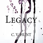 Legacy: Endlessly, Book 2 | C.V. Hunt