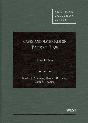 Cases and Materials on Patent Law (American Casebook Series)