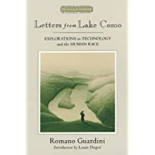 Letters from Lake Como: Explorations on Technology and the Human Race: Explorations in Technology and the Human Race (Ressourcement: Retrieval & Renewal in Catholic Thought)