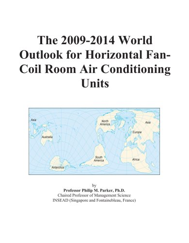 The 2009-2014 World Outlook for Horizontal Fan-Coil Room Air Conditioning Units