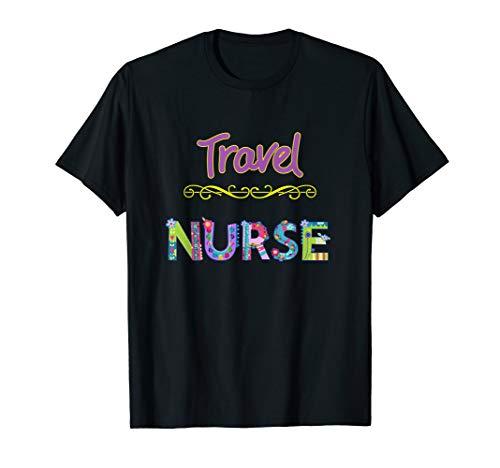 Travel Nurse, Awesome Medical Profession Gift Tee Shirt, Dk