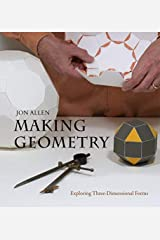 Making Geometry: Exploring Three-dimensional Forms by Jon Allen (2012-07-26) Paperback