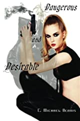 Dangerous and Desirable by C. Michael Bennis (2013-10-19) Paperback